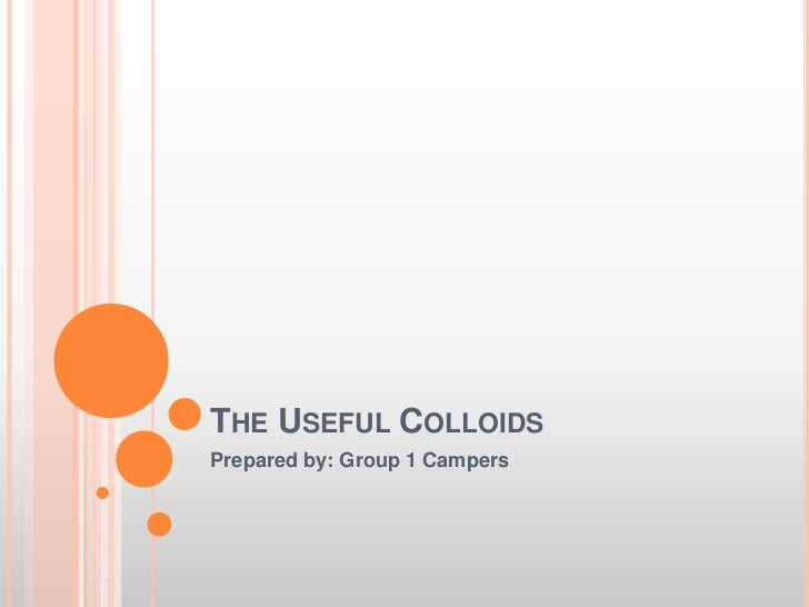 THE USEFUL COLLOIDSPrepared by: Group 1 Campers
