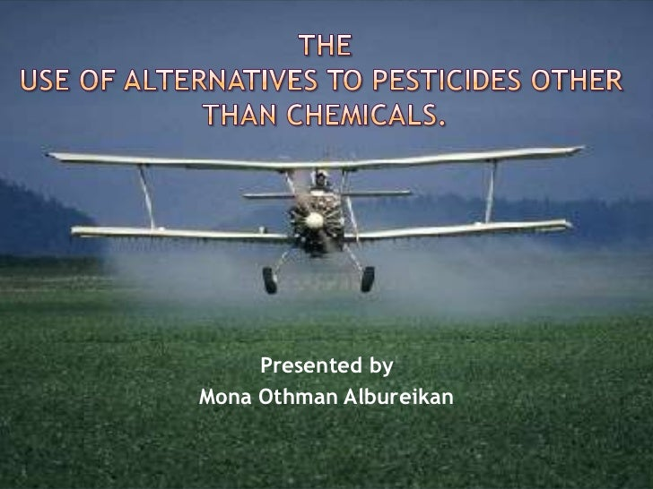 The use of alternatives to pesticides other than chemicals.