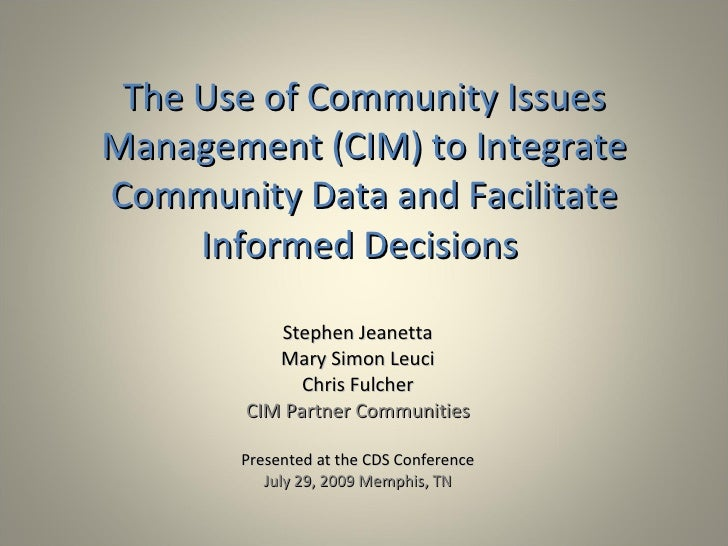 The Use of Community Issues Management (CIM) to Integrate Community Data and Facilitate      Informed Decisions           ...
