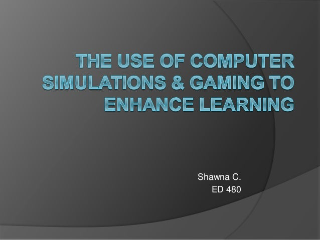 The use of computer simulations & gaming to