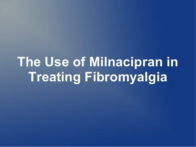 The Use of Milnacipran in Treating Fibromyalgia