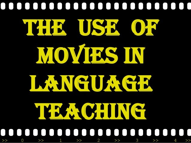 The use of movies in language teaching