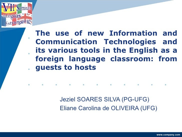 The use of new Information and Communication Technologies and its various tools in the English as a foreign language class...