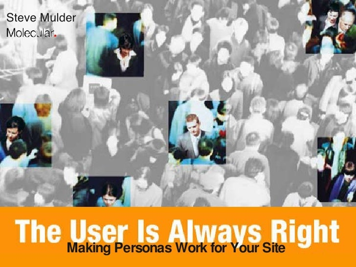 The User Is Always Right Personas