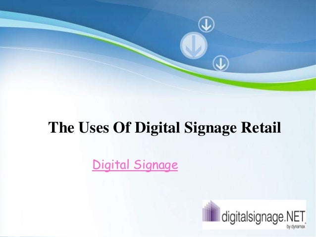 Powerpoint TemplatesPage 1Powerpoint TemplatesThe Uses Of Digital Signage RetailDigital Signage