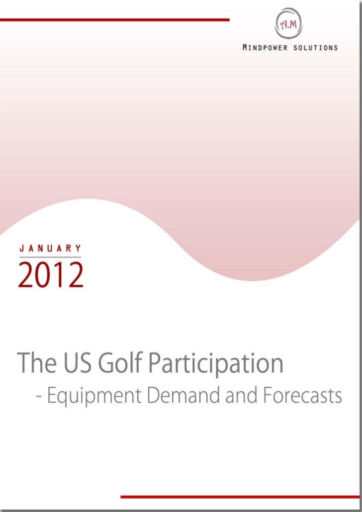 TABLE OF CONTENTS1.       Golf Industry Performance Worldwide1.1.     Overview1.2.     Global Golf Equipment Demand and Ec...