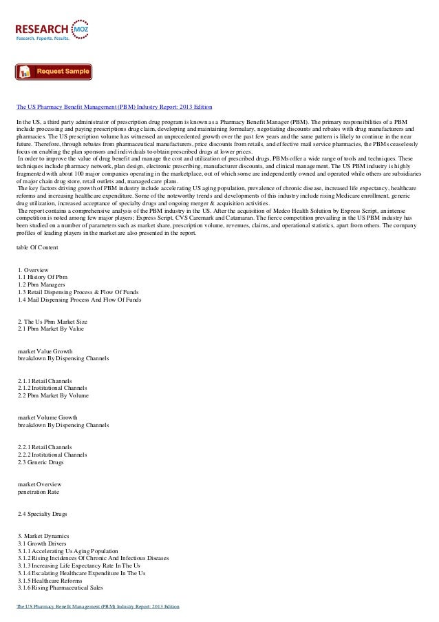The US Pharmacy Benefit Management (PBM) Industry Report: 2013 Edition In the US, a third party administrator of prescript...