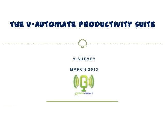 g o o n j : s o c i a l m e d i a f o r e v e r y o n eV- S U RV E YM AR C H 2 0 1 3The V-Automate productivity suite