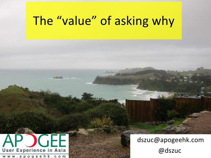 """The """"value"""" of asking why [email_address] @dszuc"""