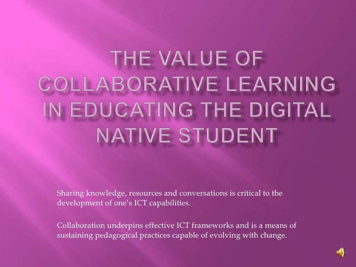 The value of collaborative learning in educating the