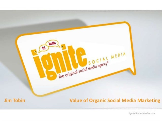 The Value of Organic Social Media Marketing