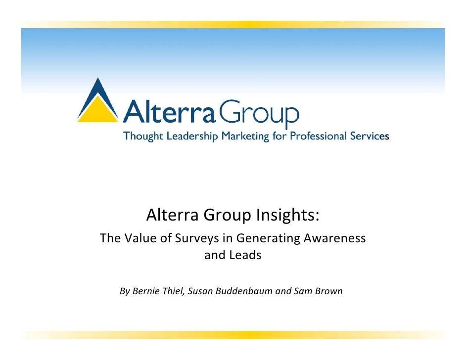 AlterraGroupInsights:TheValueofSurveysinGeneratingAwareness                  andLeads   ByBernieThiel,Susan...