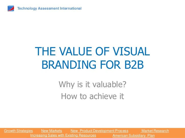 The Value of Visual Branding  for B2B