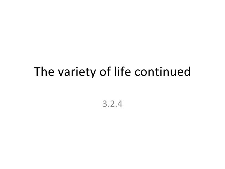 The Variety Of Life Continued