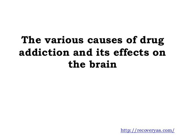 the causes and effects of drug The effects of withdrawal from prescription drug addiction will vary according to  the drug of abuse withdrawal from.