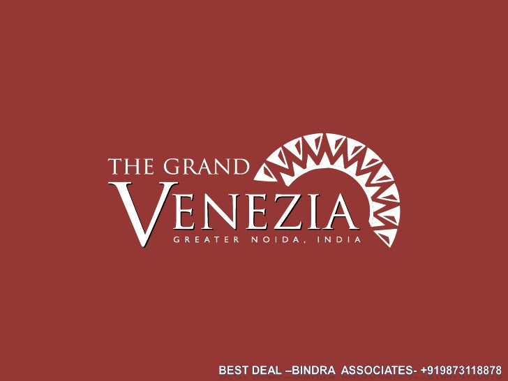 Grand Venezia | Noida | Greater Noida | Bindra Associates 09873118878 |The Venezia Greater Noida | grand venezia noida