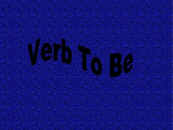 The verb to_be presentación ana mª aldayturriaga( ies siglo xxi)