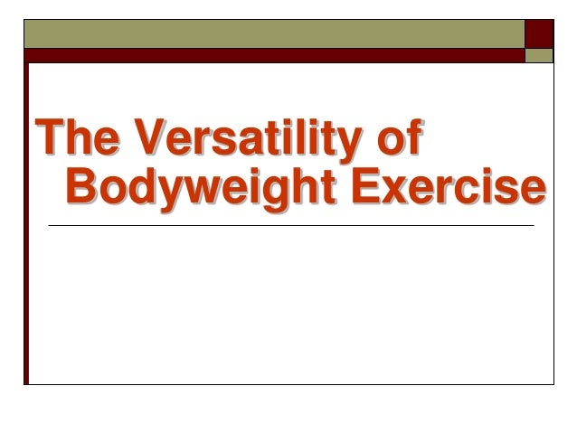 The Versatility of Bodyweight Exercise