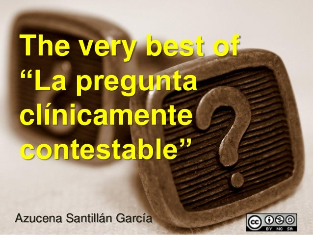 """The very best of""""La preguntaclínicamentecontestable""""Azucena Santillán García"""