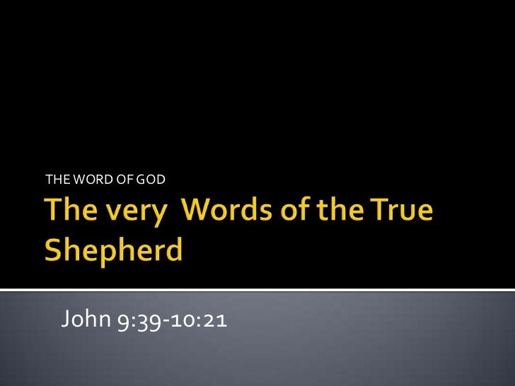 THE WORD OF GOD John 9:39-10:21