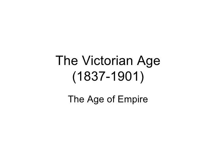 The Victorian Age (1837-1901) The Age of Empire