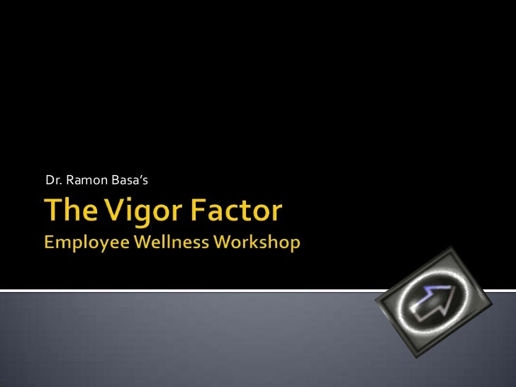 The Vigor Factor Employee Wellness Workshop