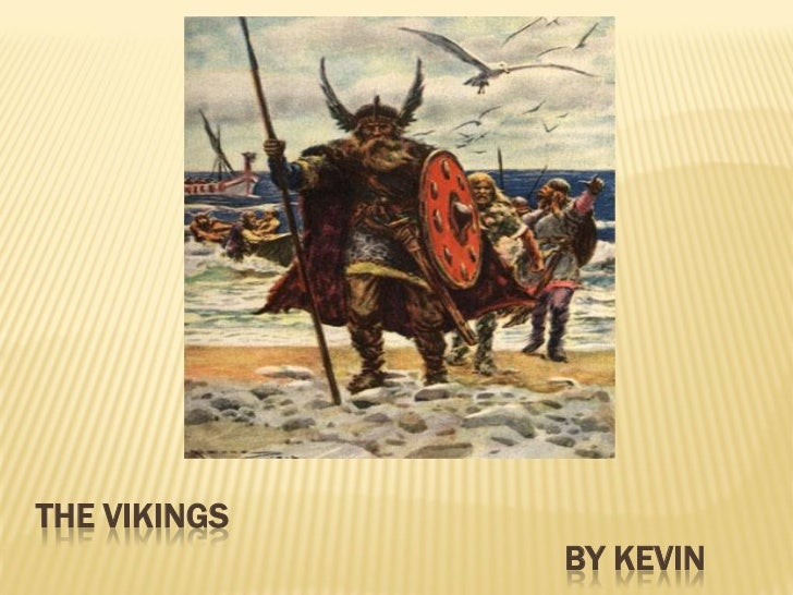 THE VIKINGS              BY KEVIN