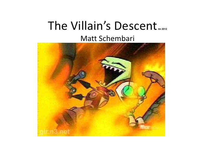 The Villain's Descent