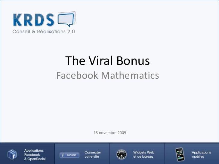 The Viral Bonus <br />Facebook Mathematics<br />18 novembre 2009<br />