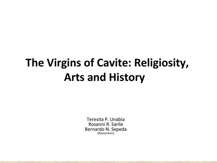 The Virgins of Cavite: Religiosity,       Arts and History             Teresita P. Unabia              Rosanni R. Sarile  ...
