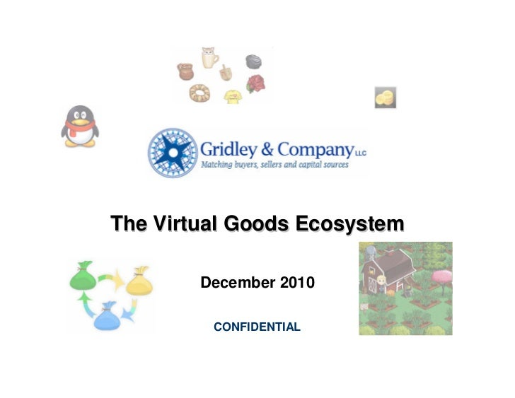 The Virtual Goods Ecosystem        December 2010         CONFIDENTIAL
