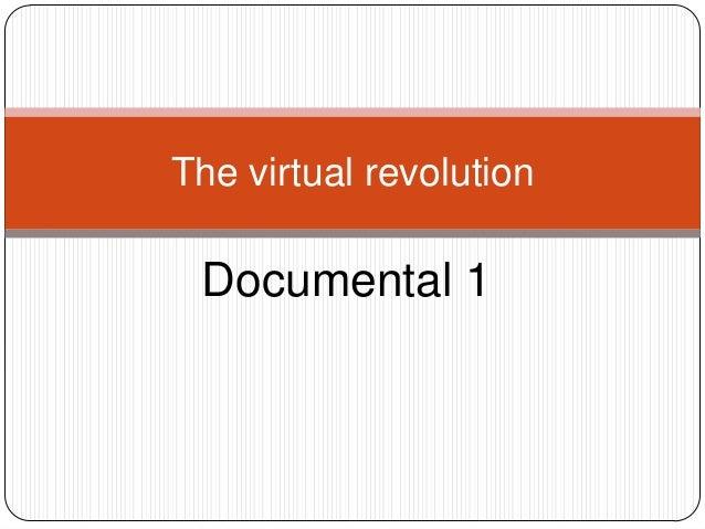 Documental 1The virtual revolution