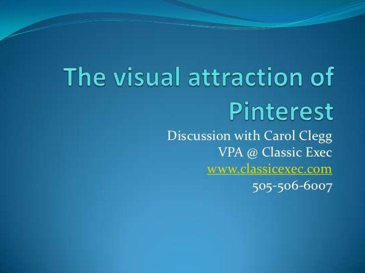 Discussion with Carol Clegg        VPA @ Classic Exec      www.classicexec.com              505-506-6007
