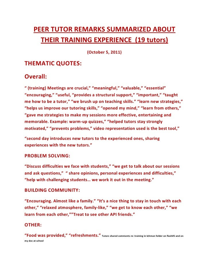 PEER TUTOR REMARKS SUMMARIZED ABOUT THEIR TRAINING EXPERIENCE  (19 tutors)<br />(October 5, 2011)<br />THEMATIC QUOTES: <b...