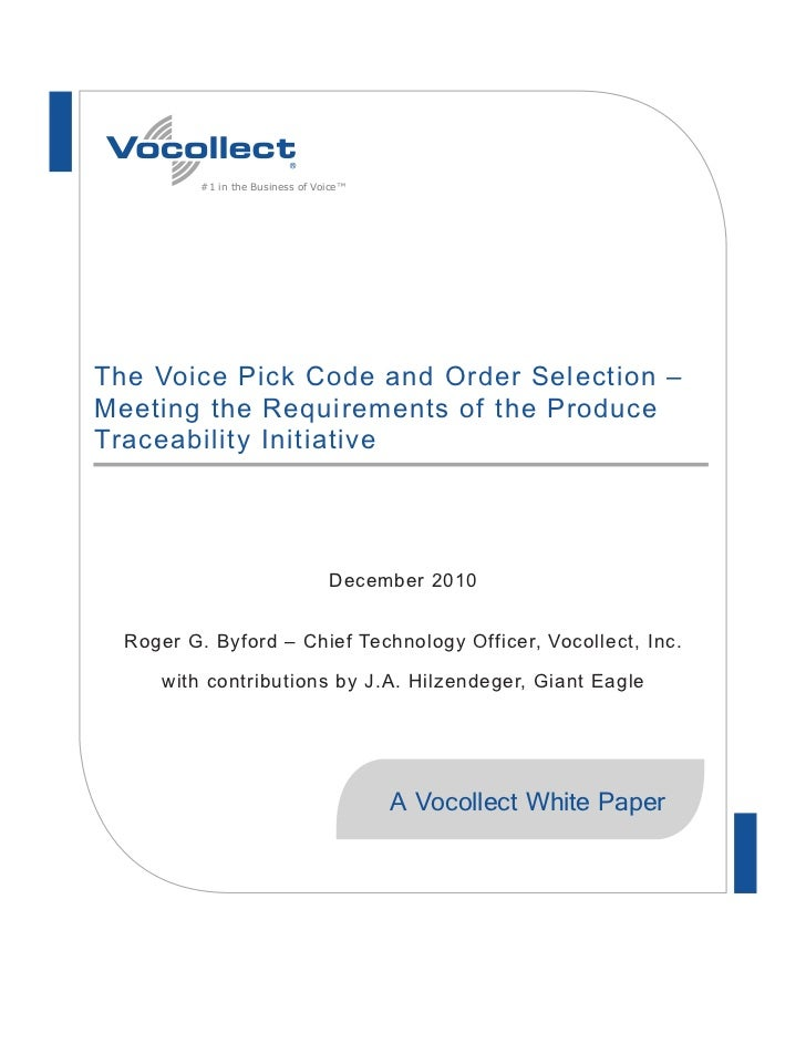 #1 in the Business of Voice™The Voice Pick Code and Order Selection –Meeting the Requirements of the ProduceTraceability I...