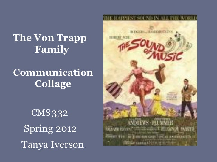 The Von Trapp    FamilyCommunication   Collage   CMS 332 Spring 2012 Tanya Iverson