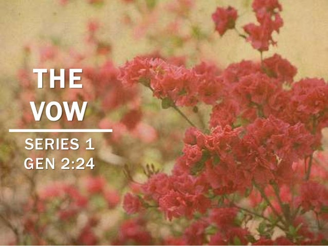 THE VOW SERIES 1 GEN 2:24