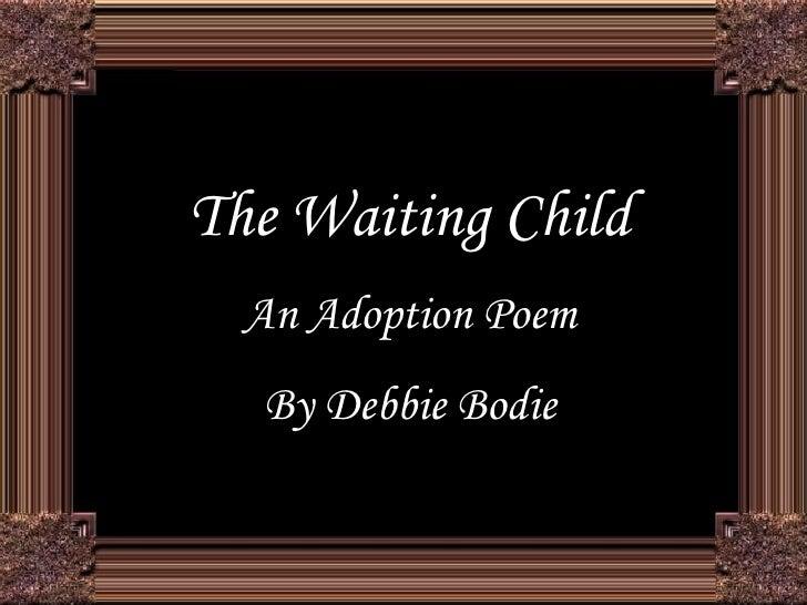 "The Waiting Child - A companion to ""Adoption"""