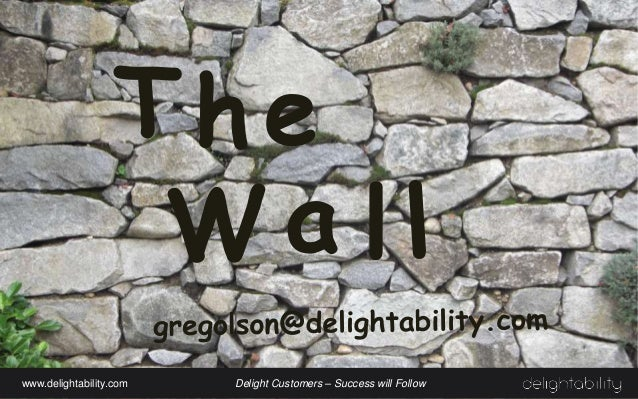 T a he l www.delightability.com Delight Customers – Success will Follow