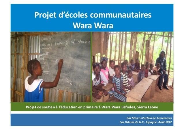 Projet d'écoles communautaires                      Wara Wara Projet de sou4en à l'éduca4on en prima...