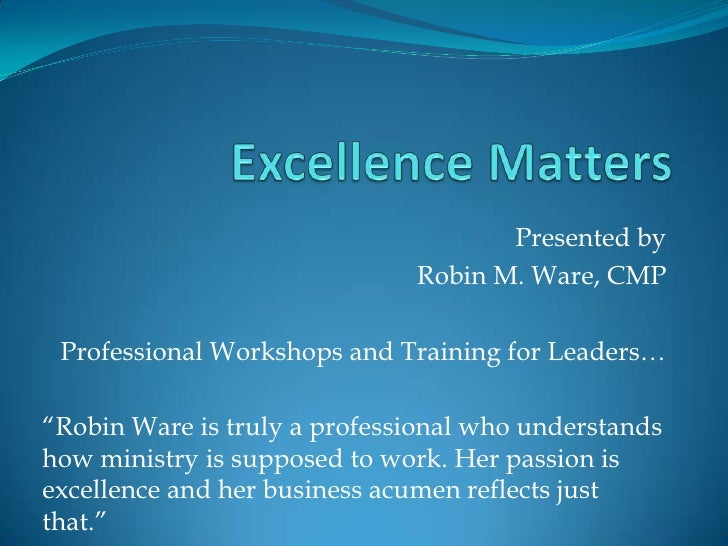 """Presented by                               Robin M. Ware, CMP   Professional Workshops and Training for Leaders…  """"Robin W..."""