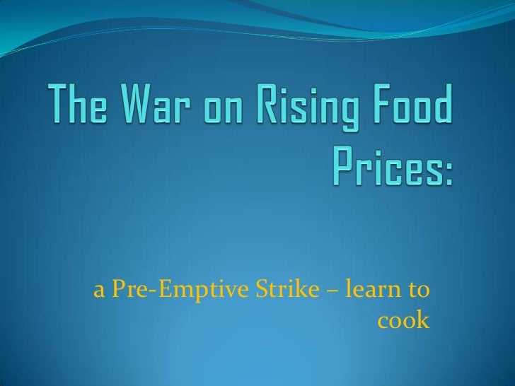 The War on Rising Food Prices: a Pre-Emptive Strike – learn to cook