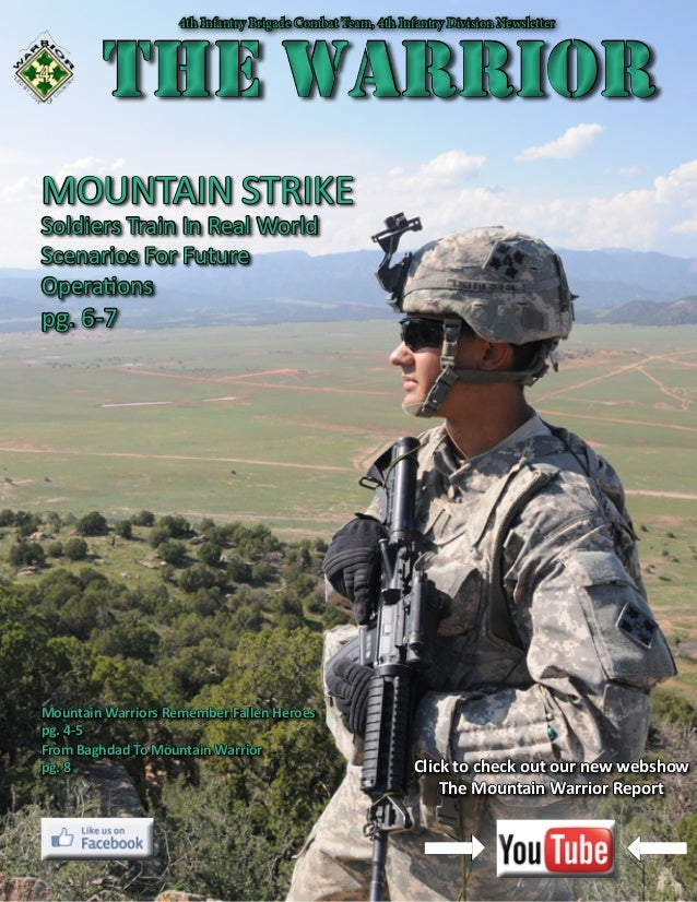 The Warrior MOUNTAIN STRIKE Soldiers Train In Real World Scenarios For Future Operations pg. 6-7 4th Infantry Brigade Comb...