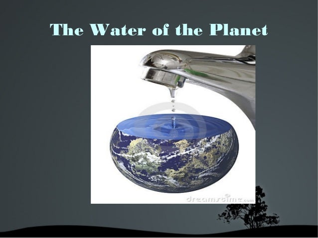 The Water of the Planet