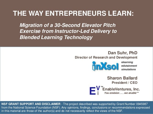 THE WAY ENTREPRENEURS LEARN:             Migration of a 30-Second Elevator Pitch             Exercise from Instructor-Led ...