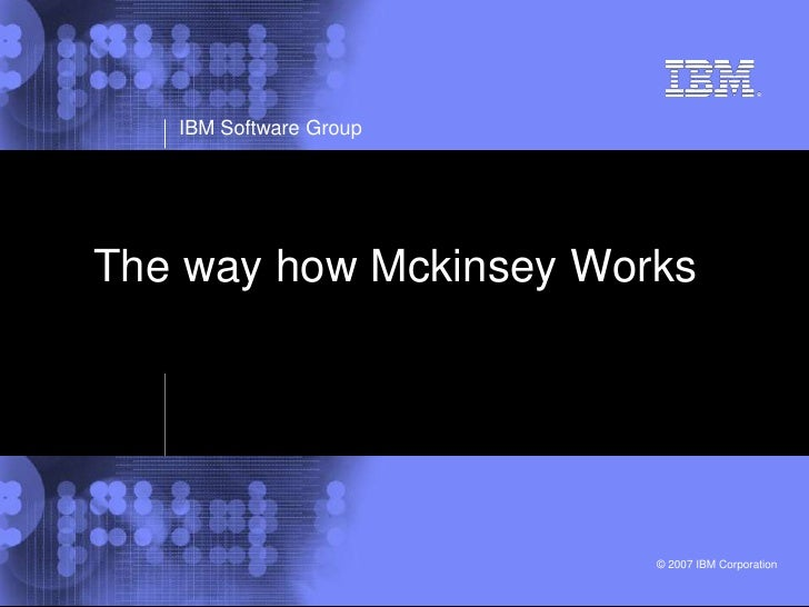 The way how Mckinsey Works<br />