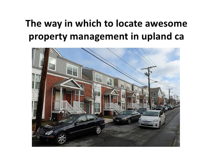 The way in which to locate awesome property management in upland ca