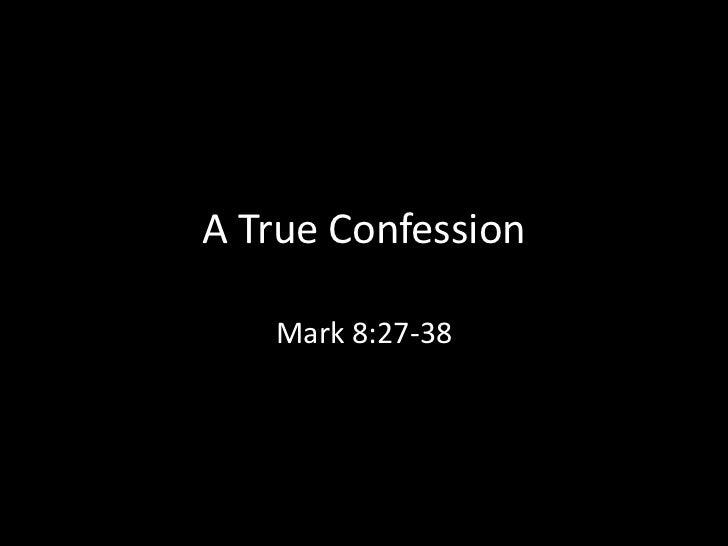 A True Confession   Mark 8:27-38