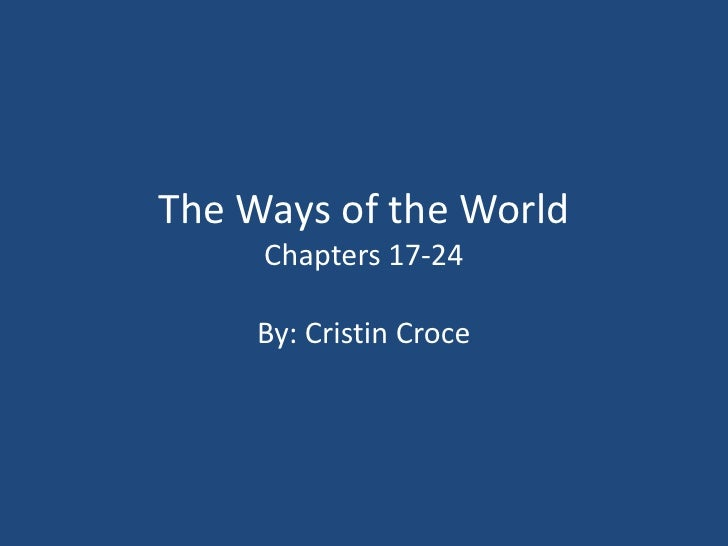 The Ways of the World Chapters 17-24<br />By: Cristin Croce <br />