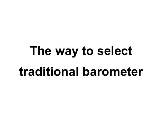The way to select traditional barometer